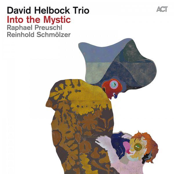David Helbock Trio : Into the Mystic (Act 2016)