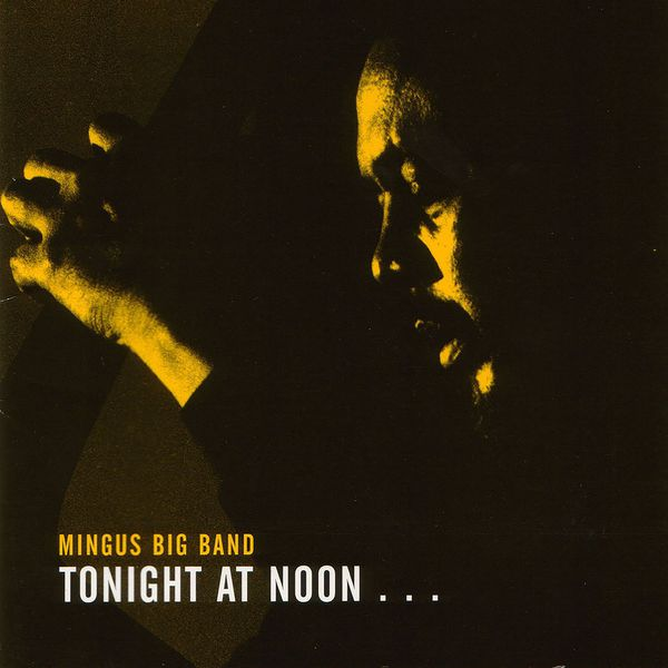 Mingus Big Band - Tonight At Noon