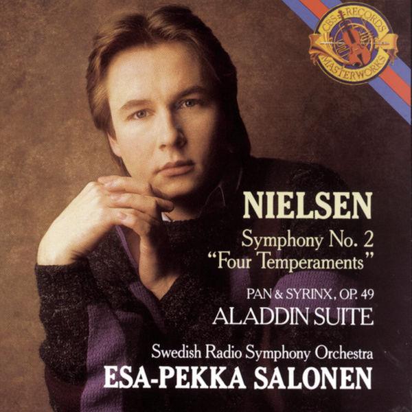 Esa-Pekka Salonen - Nielsen: Symphony No. 2, Op. 16, Pan & Syrinx, Op. 49 & Aladdin Suite, Op. 34