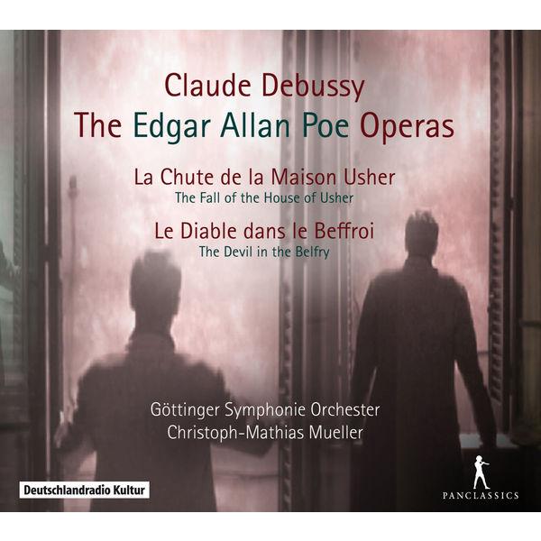 Christoph-Mathias Mueller - Debussy : The Edgar Allan Poe Operas