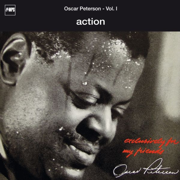Oscar Peterson - Exclusively For My Friends - Action, Vol. I (Live)
