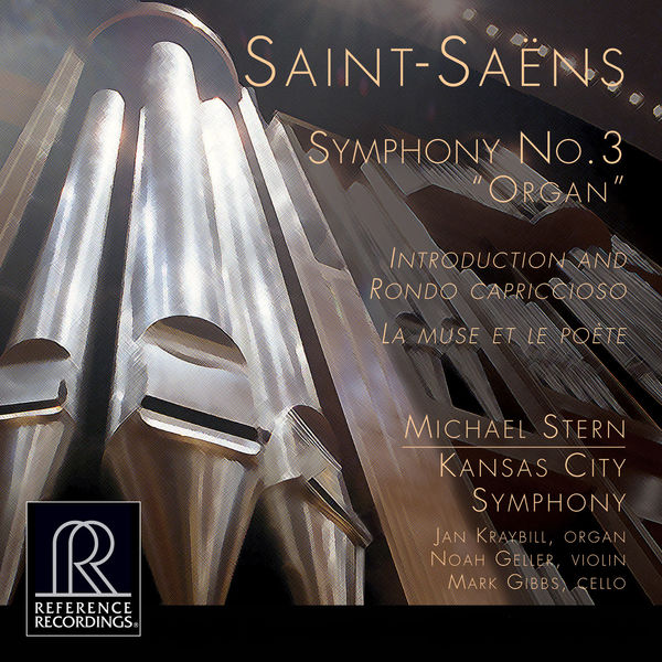 "Noah Geller - Saint-Saëns: Symphony No. 3 in C Minor ""Organ Symphony"", Introduction et rondo capriccioso in A Minor & La muse et le poète"