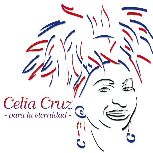 Celia Cruz - Para La Eternidad