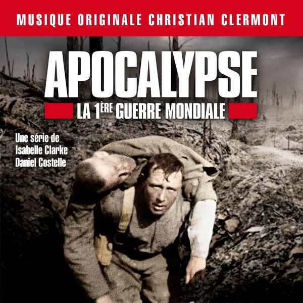 Christian Clermont - Apocalypse - La 1ère Guerre Mondiale