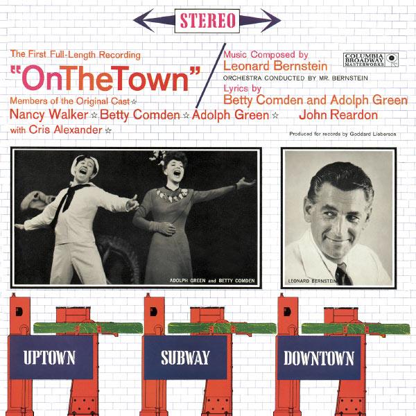 Leonard Bernstein, Nancy Walker, Betty Comden, Adolph Green, John Reardon - On the Town (Studio Cast Recording (1960))
