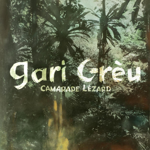 Gari Grèu - Camarade Lézard