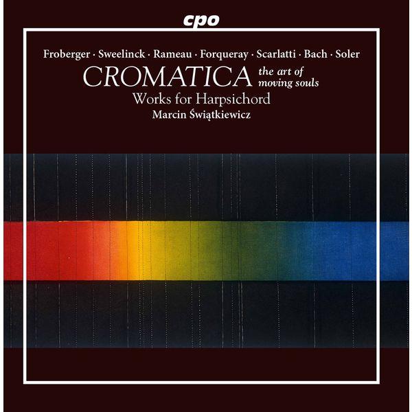 Marcin Świątkiewicz - Cromatica: The Art of Moving Souls (Works for Harpsichord)