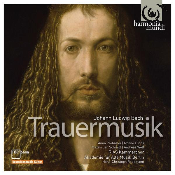 Hans-Christoph Rademann - Johann Ludwig Bach : Trauermusik
