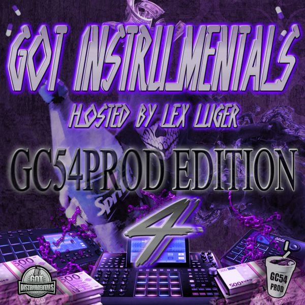 GC54PROD x Lex Luger - Got Instrumentals : GC54PROD Edition 4 (Hosted by Lex Luger)