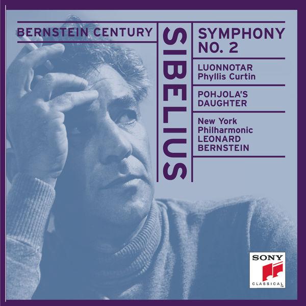 Leonard Bernstein - Sibelius: Symphony No. 2 in D Major, Luonnotar & Pohjola's Daughter