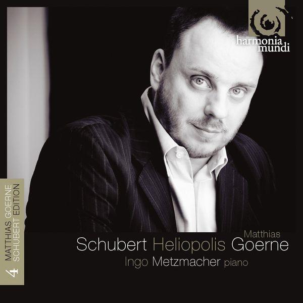 Matthias Goerne - Franz Schubert : Heliopolis (Lieder, vol. 4)