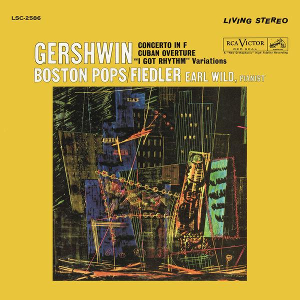 "Earl Wild - Gershwin: Concerto in F, Variations on ""I Got Rhythm"" & Cuban Overture"
