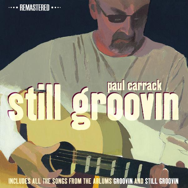 Paul Carrack - Still Groovin (Remastered)