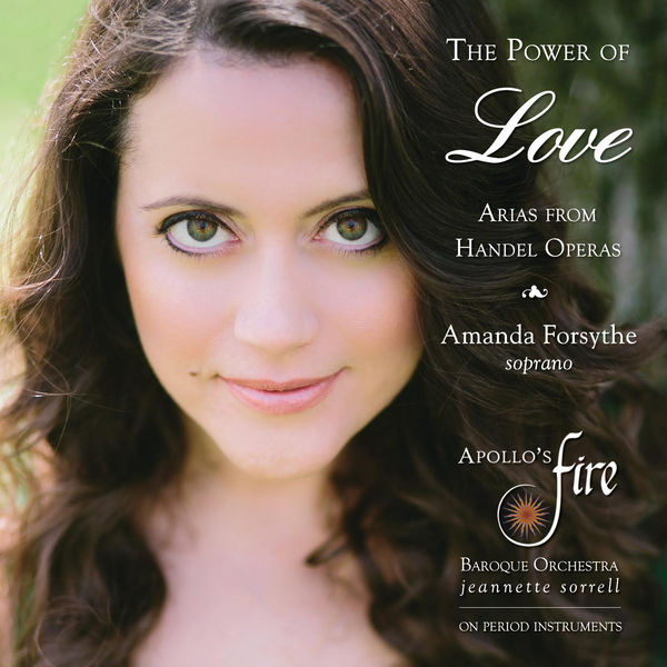 Amanda Forsythe - The Power of Love (Arias from Handel operas)