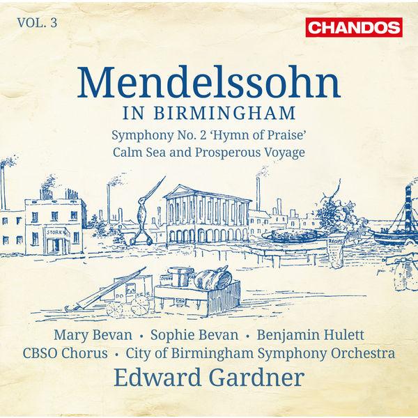 Edward Gardner|Mendelssohn in Birmingham, Vol. 3