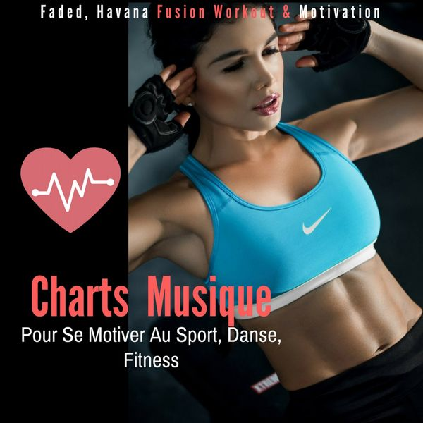 charts musique pour se motiver au sport danse fitness faded havana fusion workout. Black Bedroom Furniture Sets. Home Design Ideas