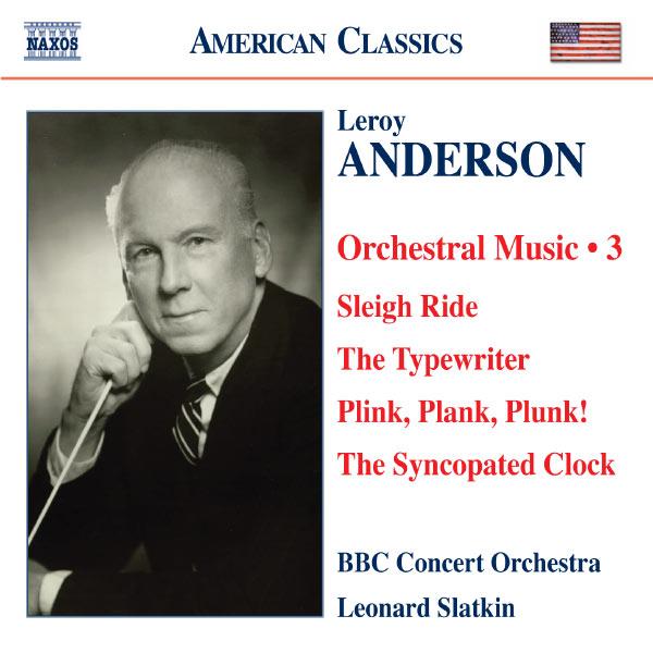 Leonard Slatkin - Musique Orchestrale (Volume 3)