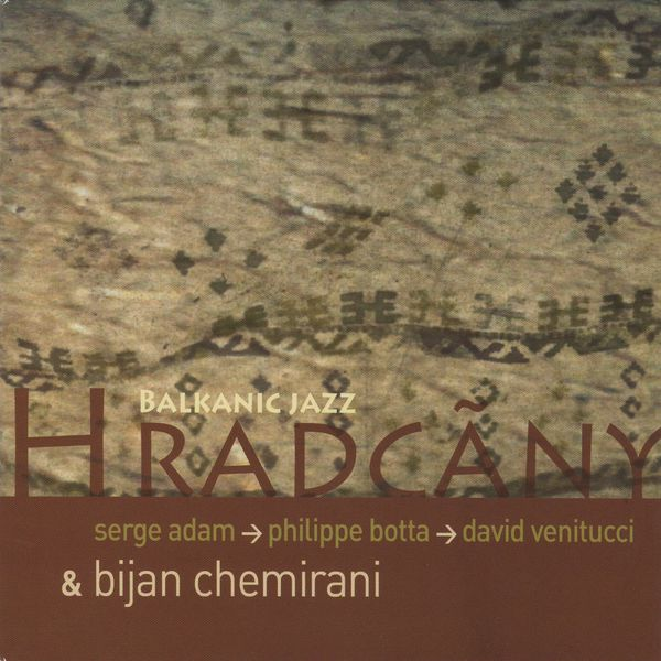 Serge Adam - Hradcãny / Balkanic Jazz