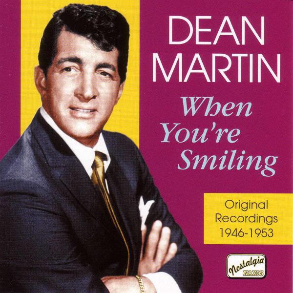 Irving Berlin - Martin, Dean: When You'Re Smiling (1946-1953)