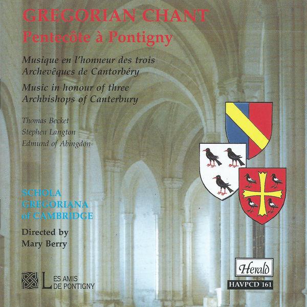 Schola Gregoriana of Cambridge - Gregorian Chant: Pentecôte à Pontigny, musique en l'honneur des trois archevêques de Cantorbéry