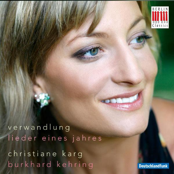 Christiane Karg - Verwandlung (Lieder eines Jahres)
