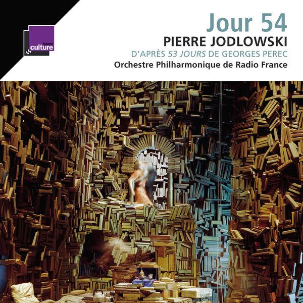 Orchestre Philharmonique de Radio France - Jodlowski: Jour 54
