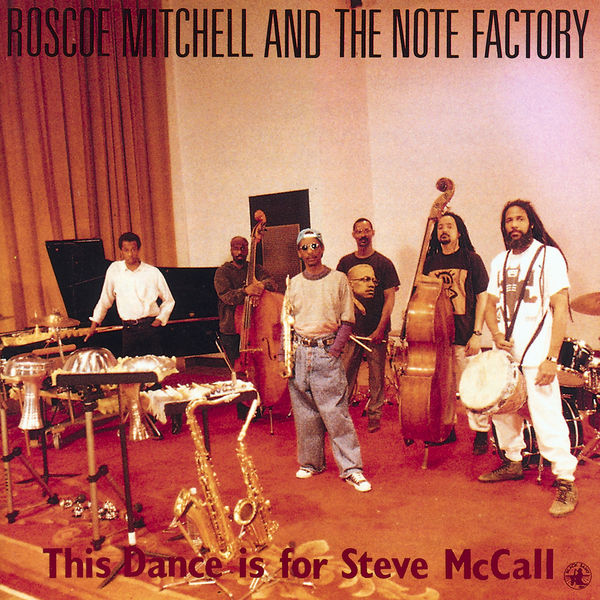 Roscoe Mitchell - This Dance Is For Steve McCall