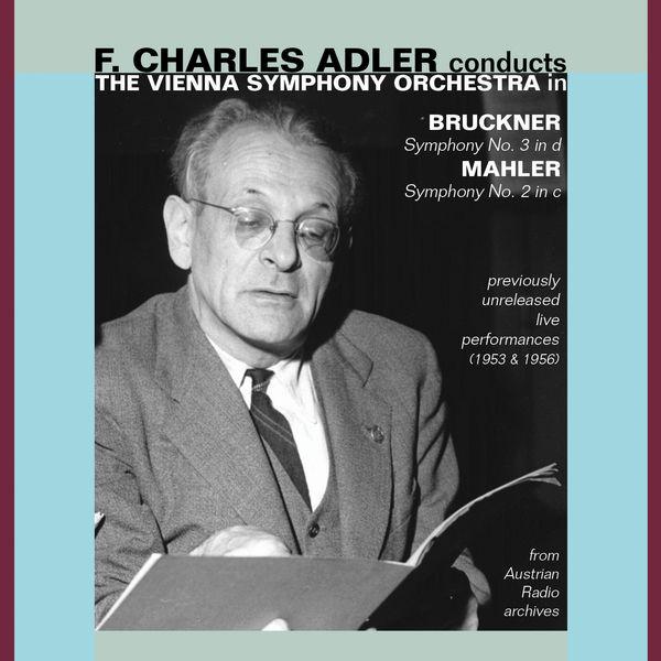 F. Charles Adler - Bruckner : Symphony No. 3 - Mahler : Symphony No. 2