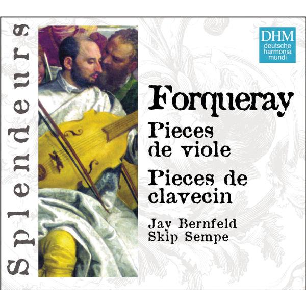 Jay Bernfeld|DHM Splendeurs: Forqueray: Pieces Pour Viole, Pieces Pour Clavecin