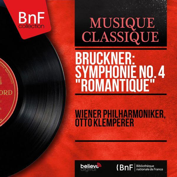 "Otto Klemperer - Bruckner : Symphony No 4 ""Romantic"" (Mono)"