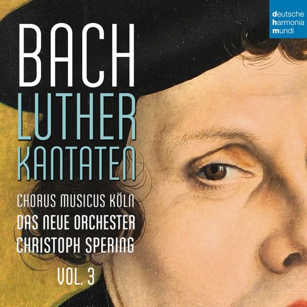 Christoph Spering - Bach: Lutherkantaten, Vol. 3 (BWV 126, 4, 2, 7)