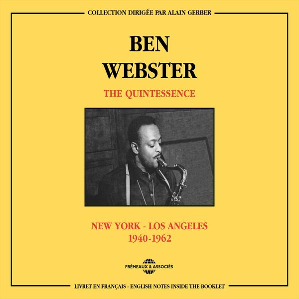 Ben Webster - The Quintessence - New York - Los Angeles (1940 -1962)
