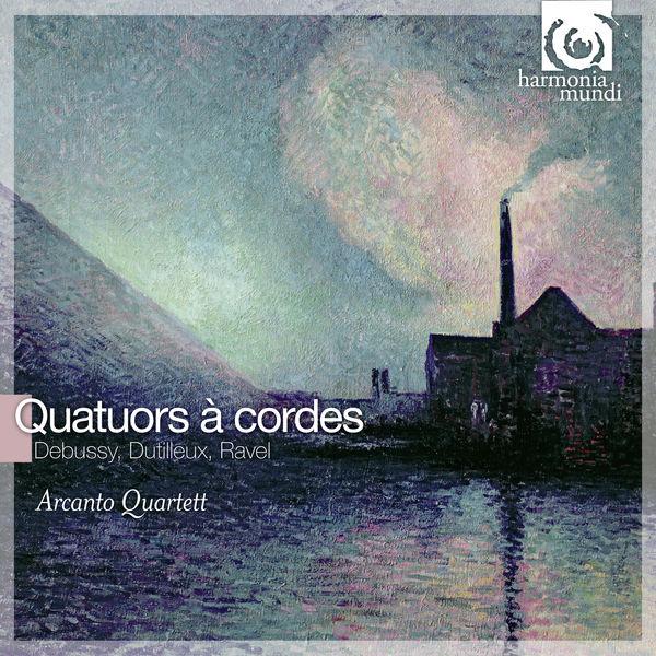 Arcanto Quartett - Debussy - Dutilleux - Ravel : Quatuors à cordes