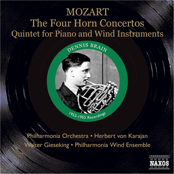 Dennis Brain - MOZART: Horn Concertos Nos. 1-4 / Piano and Wind Quintet (Brain, Karajan, Gieseking) (1953, 1955)