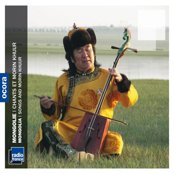 Various Interprets - Mongolie : chants et morin khuur