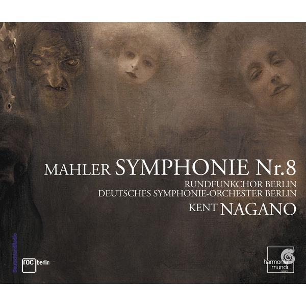 """Kent Nagano - Gustav Mahler : Symphonie n° 8 """"Des mille"""""""