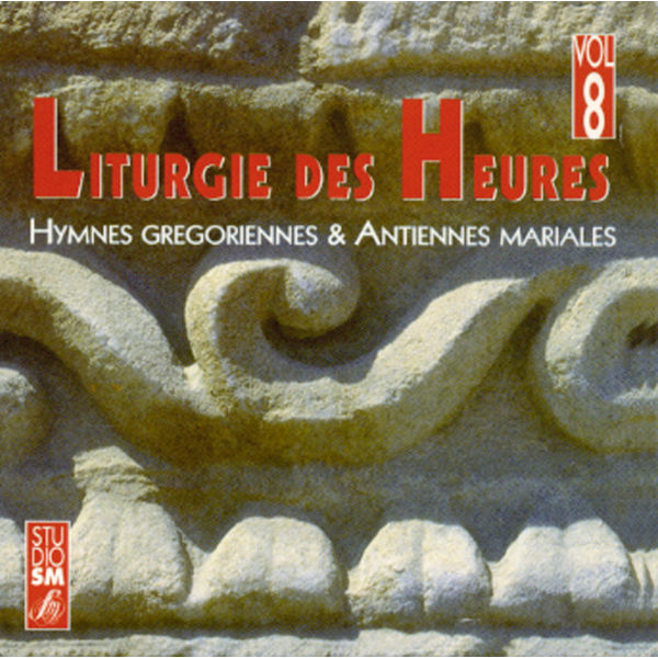 Choeur Des Moines De L'Abbaye De Ligugé - Liturgie des Heures, Vol. 8