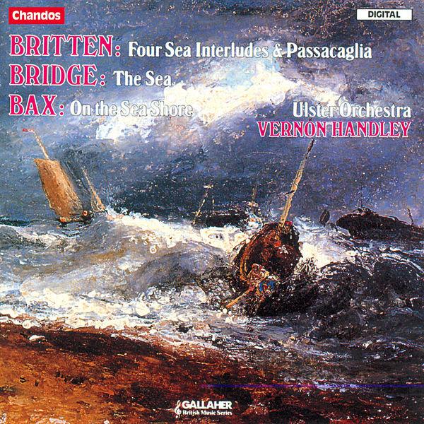 Vernon Handley - Britten: Four Sea Interludes, Passacaglia / Bridge: The Sea / Bax: On the Sea Shore