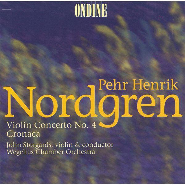 John Storgårds - NORDGREN, P.H.: Violin Concerto No. 4 / Cronaca (Storgards)