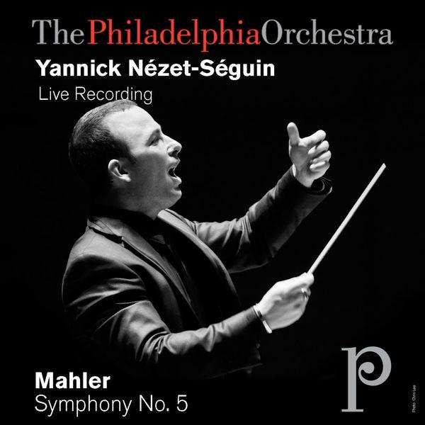 Yannick Nézet-Séguin - Mahler: Symphony No. 5