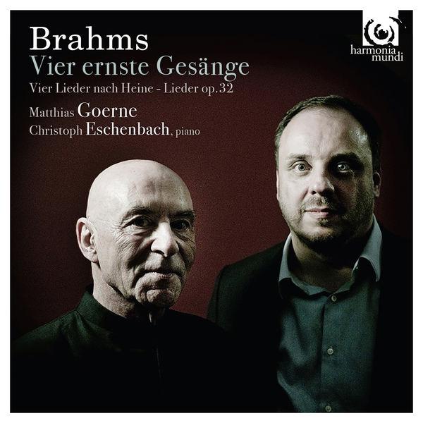 Matthias Goerne - Brahms : Vier ernste Gesänge
