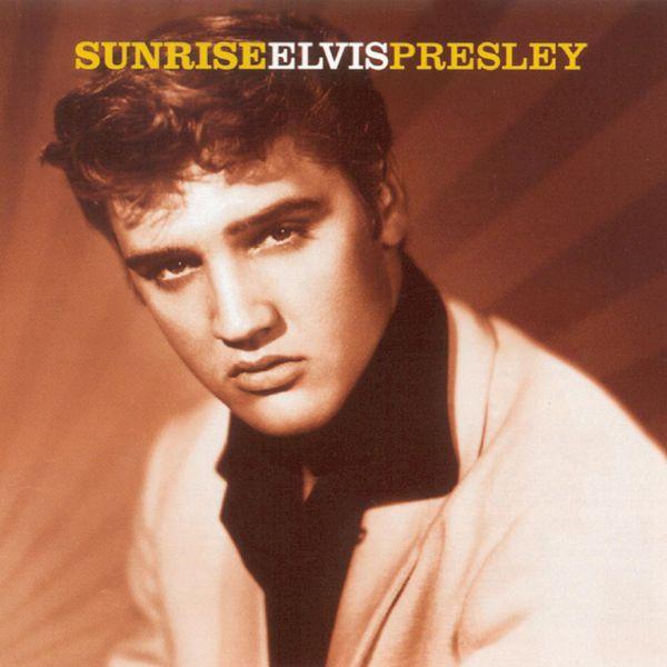 Elvis Presley - Sunrise
