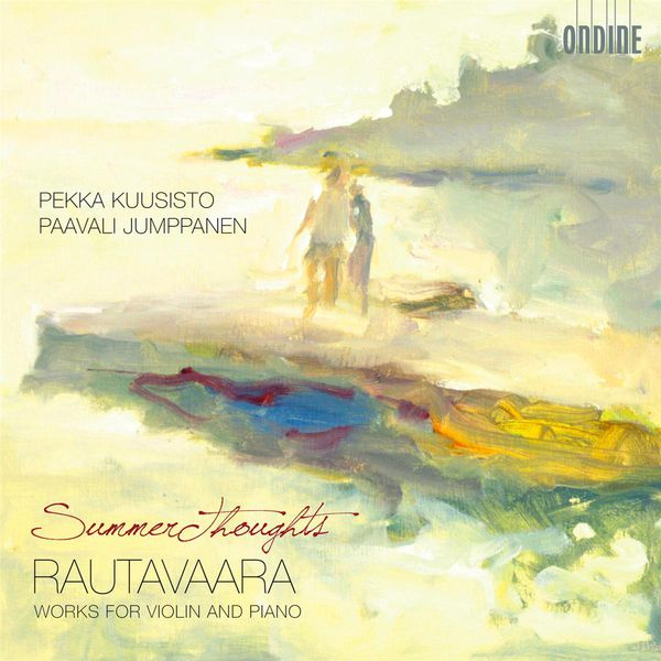 """Pekka Kuusisto - Rautavaara : """"Summer Thoughts"""" - Oeuvres pour violon et piano"""
