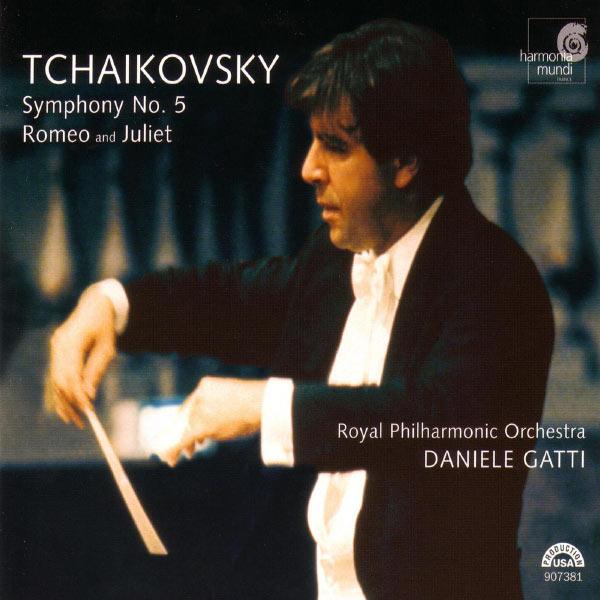 Royal Philharmonic Orchestra, Daniele Gatti - Tchaikovsky: Symphony No. 5, Romeo and Juliet