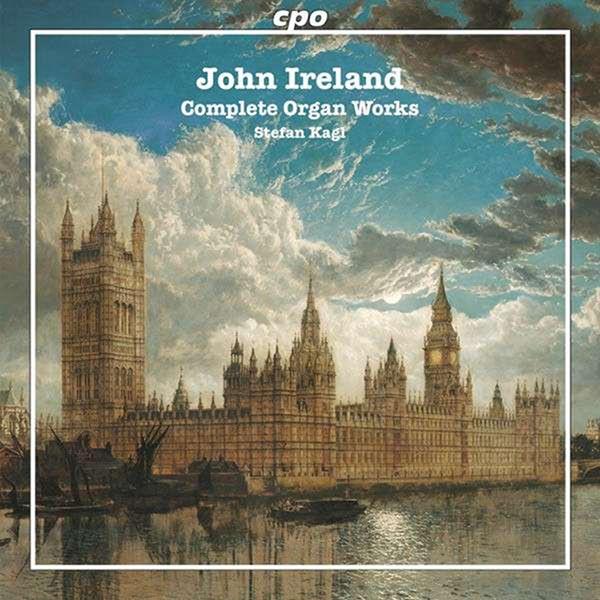 Stefan Kagl - Ireland: Complete Organ Works