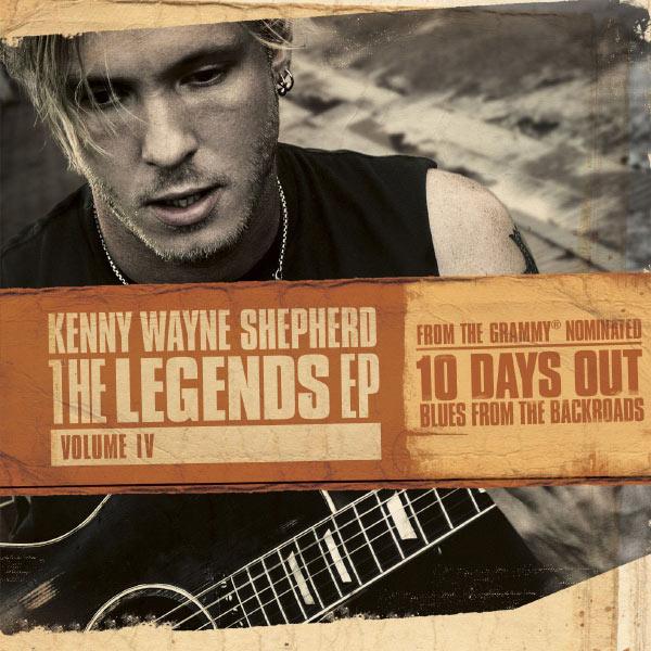 Kenny Wayne Shepherd - The Legends EP: Volume IV