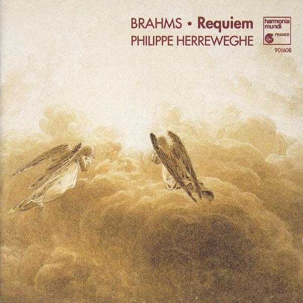 Philippe Herreweghe - Brahms : Ein deutsches Requiem, Op. 45