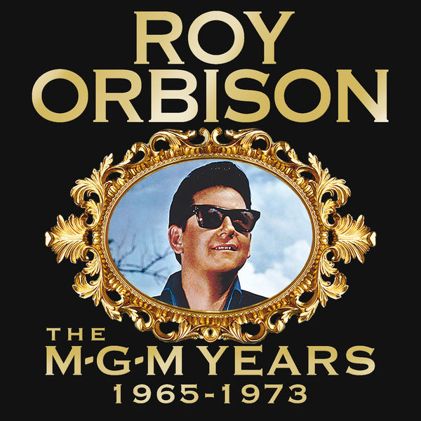 Roy Orbison - Roy Orbison: The MGM Years 1965 - 1973