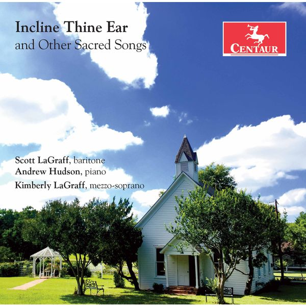 Scott LaGraff - Incline Thine Ear & Other Sacred Songs