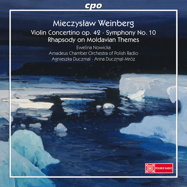 Ewelina Nowicka - Weinberg : Violin Concertino, Symphony No.10...